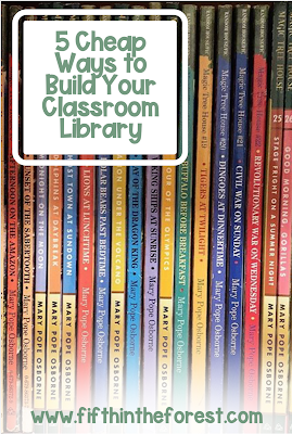 Image of a set of children's novels. On the top left is the title: 5 Cheap Ways to Build Your Classroom Library www.fifthintheforest.com