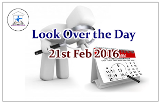 Look Over the Day – 21st Feb 2016