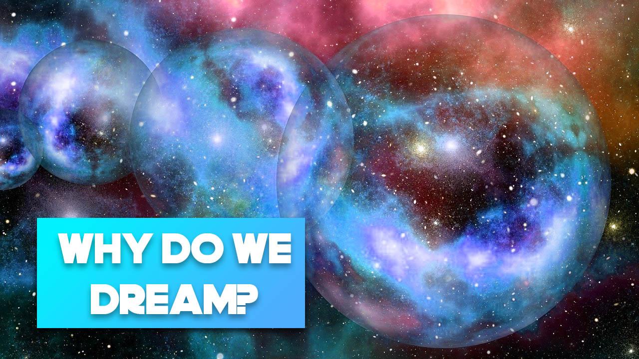 Why do we dream? - Sci-Fi Logic