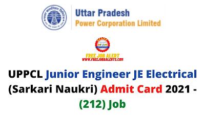 Sarkari Exam: UPPCL Junior Engineer JE Electrical (Sarkari Naukri) Admit Card 2021 - (212) Job