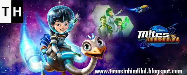 Miles From Tomorrowland HINDI Episodes HD Watch Now