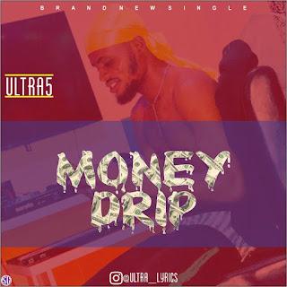 ULTRA 5 -- MONEY DRIP
