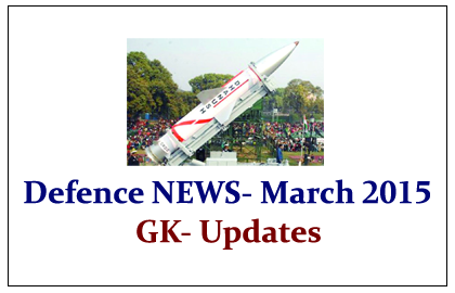 Latest Defence NEWS- March 2015