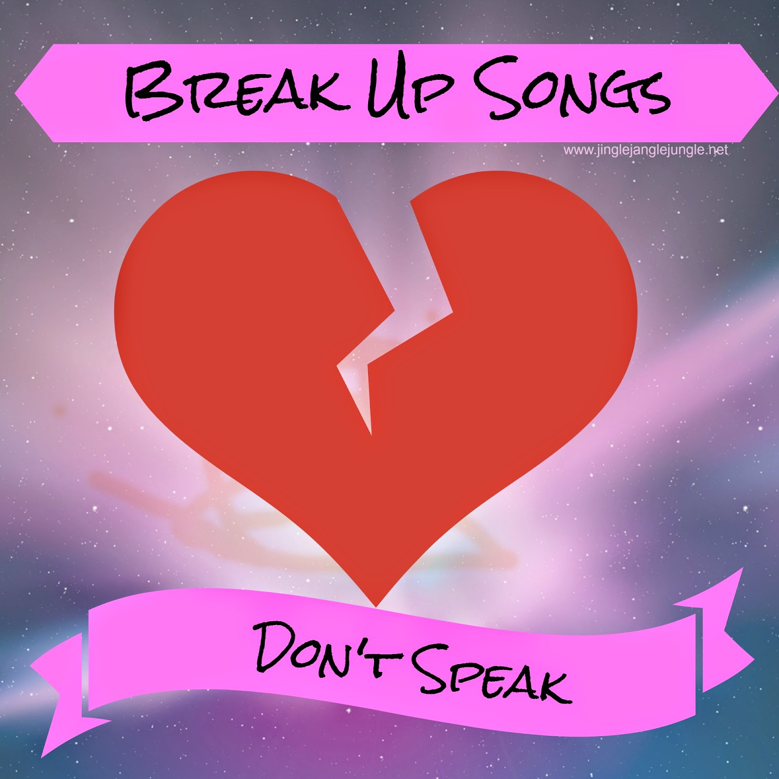 Break Up Songs: Don't Speak http://www.jinglejanglejungle.net/2015/02/dont-speak.html #BreakUpSongs