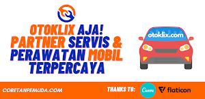 Otoklix Aja! Buat Kamu yang Butuh Partner Servis & Perawatan Mobil Terpercaya