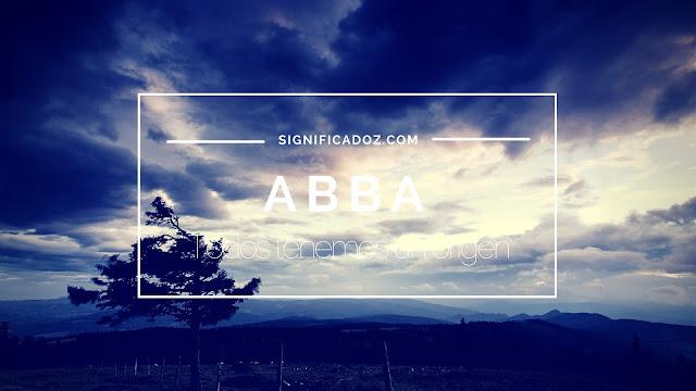 Significado y Origen del Nombre Abba ¿Que significa?