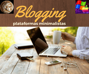 Blogging minimalista, plataformas