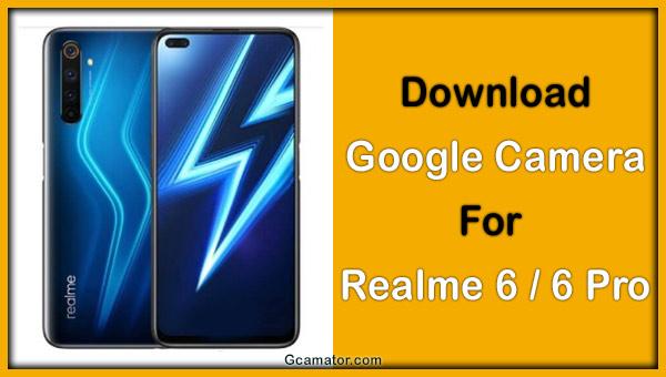 Google Camera For Realme 6 & Realme 6 Pro