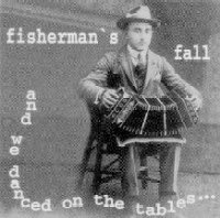 Fisherman's Fall - CD - ...and we danced on the tables