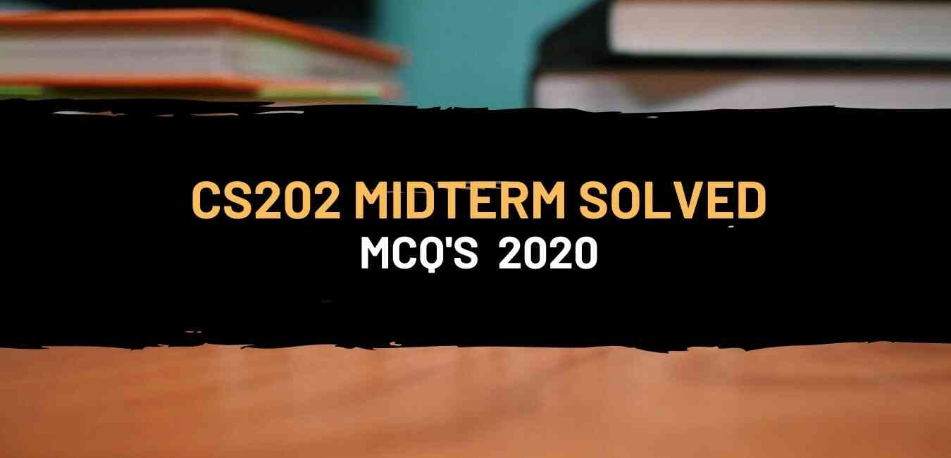 cs202 midterm solved past papers objective