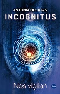 Incognitus. Nos Vigilan - Antonia Huertas