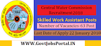 Central Water Commission Recruitment 2018 – 63 Skilled Work Assistant