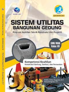 Sistem Utilitas Bangunan Gedung - Program Keahlian: Teknik Konstruksi dan Properti - SMK/MAK Kelas XII