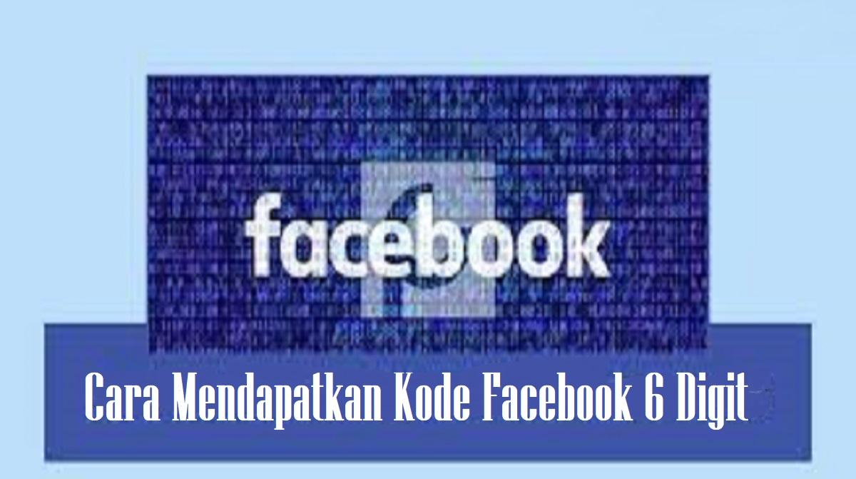 Cara Mendapatkan Kode Facebook 6 Digit