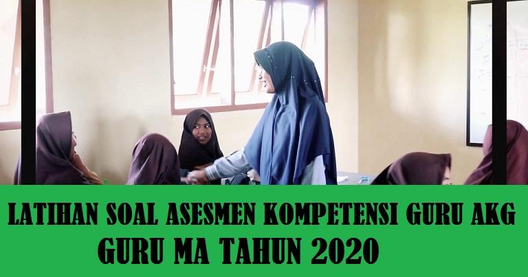 Latihan Soal Asesmen Kompetensi Guru AKG Guru MA Tahun 2020 dan Pembahasan