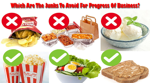Which Are The Junks To Avoid For Progress Of Business?