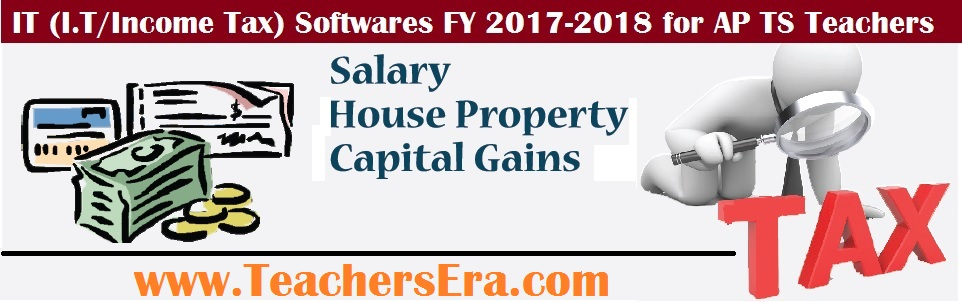 Income Tax (IT/I.T) Softwares for FY 2017-2018(AY 2018-19) for AP TS Teachers Employees