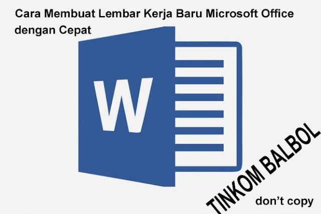 Cara Membuat Lembar Kerja Baru Microsoft Office dengan Cepat