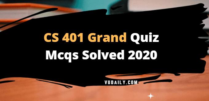 CS401 grand quiz Mcqs solved 2020
