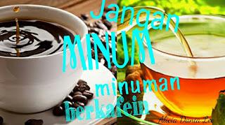 pantang larang waktu haid; jangan minum kopi atau teh waktu datang haid;