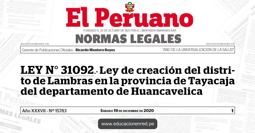 LEY N° 31092.- Ley de creación del distrito de Lambras en la provincia de Tayacaja del departamento de Huancavelica