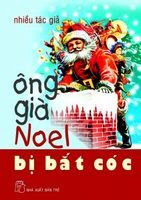 Ông Già Noel Bị Bắt Cóc - Nhiều Tác Giả