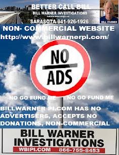 Bill Warner Investigations Posts No Ads, No Go Fund Me Page, Independent Investigations