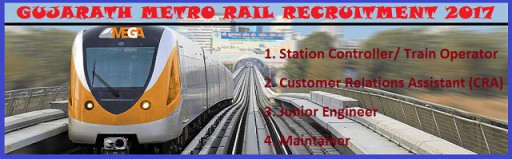Gujarath Metro Rail Recruitment, Station Controller,Maintainer and Other Posts 2017