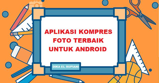 Aplikasi Kompres Foto Terbaik untuk Android