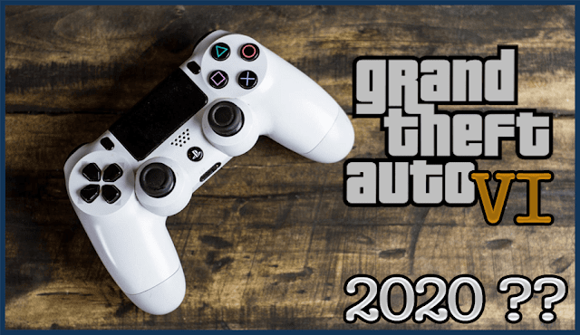 أخر اخبار إصدار لعبة GTA 6 ستكون فقط ل PS4 و Xbox One؟