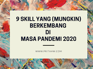 9 Skill yang (Mungkin) Berkembang di Masa Pandemi 2020