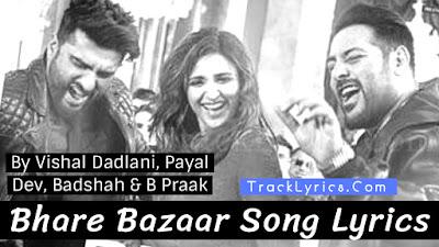 bhare-bazar-song-lyrics-namaste-england-arjun-kapoor-parineeti-chopra-badshah