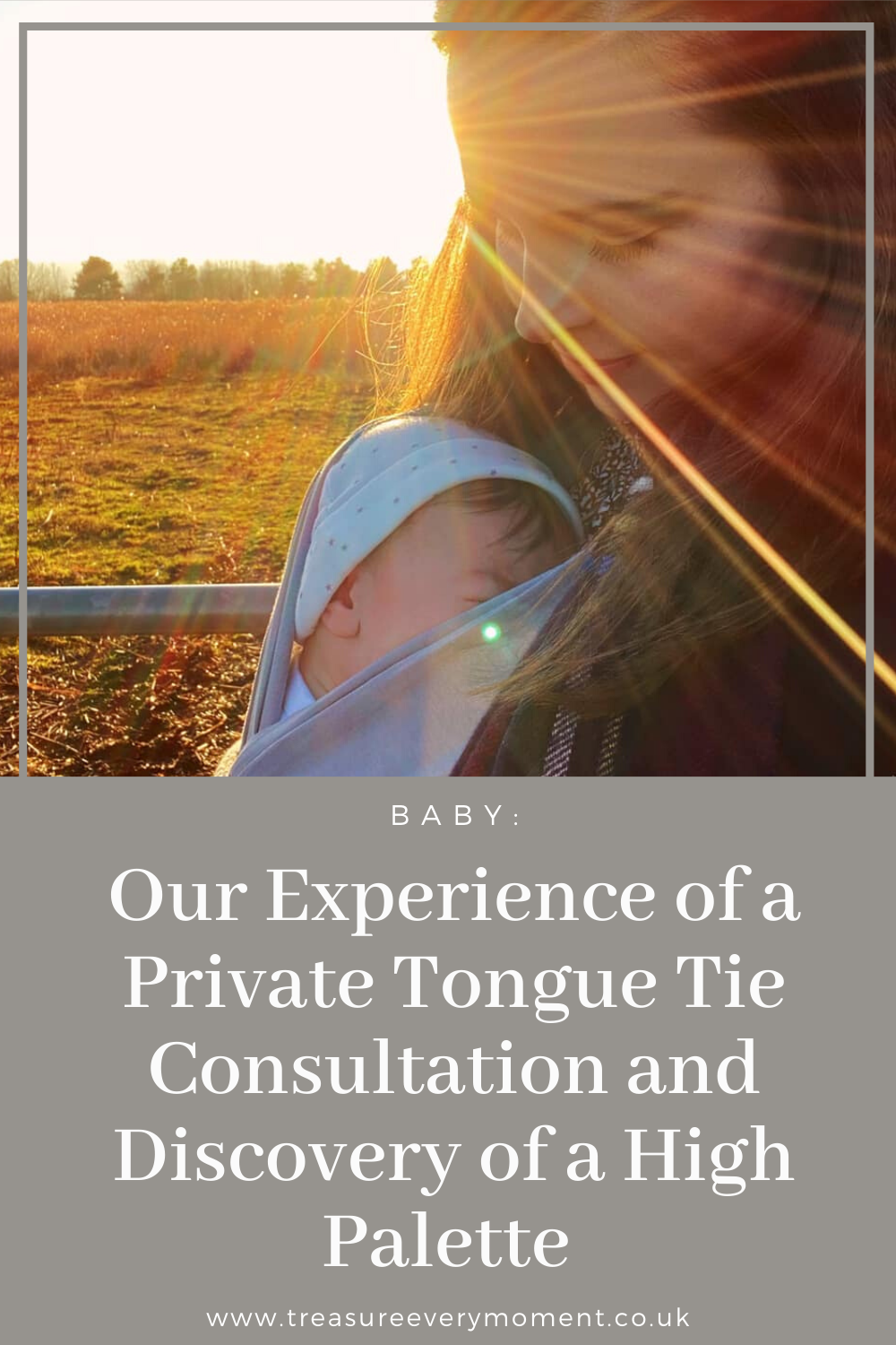 BABY: Our Experience of a Private Tongue Tie Consultation and Discovery of a High Palette