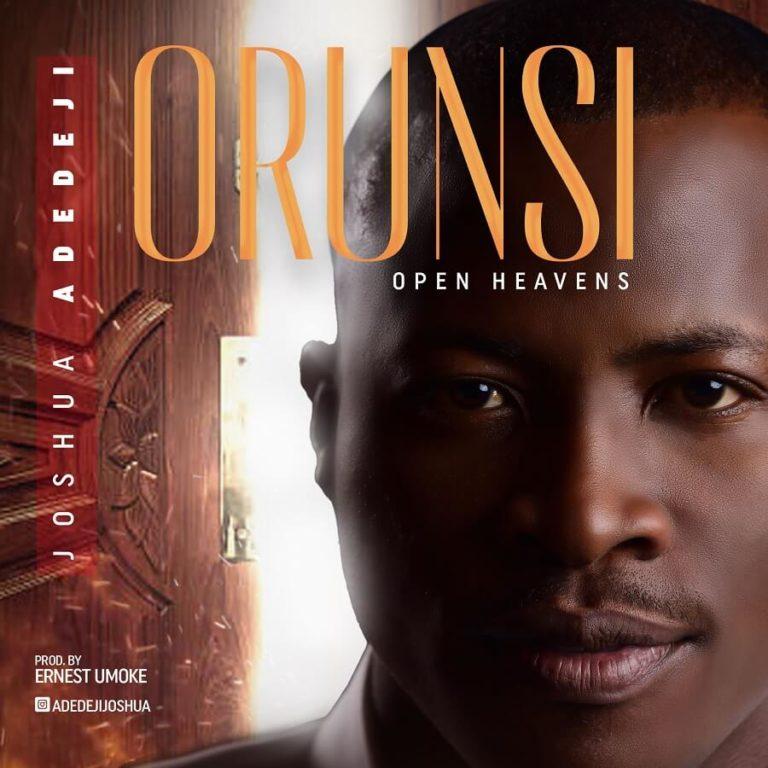 Joshua Adedeji - Orun Si Lyrics & Mp3 Download