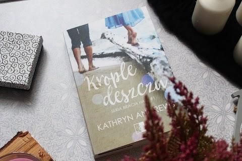 Krople deszczu, Kathryn Andrews. Wydawnictwo NieZwykłe.
