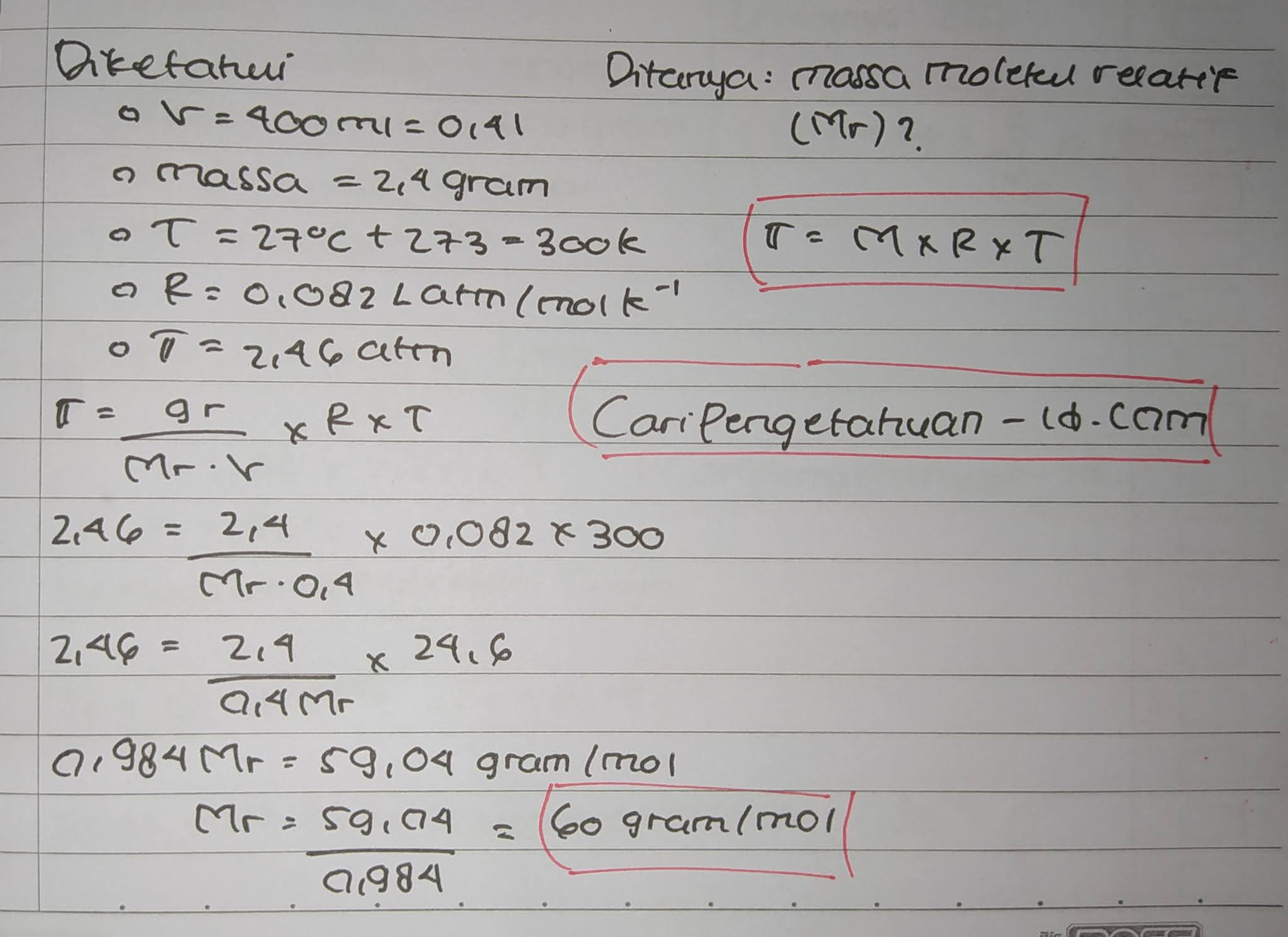 Dalam 400 mL larutan terdapat 2,4 gram zat nonelektrolit. Jika pada suhu 27°C, tekanan osmosis larutan 2,46 atm, massa molekul relatif (Mr) zat tersebut adalah