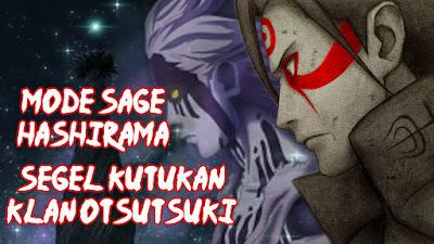 Mode Sage Hashirama adalah segel klan Otsutsuki?