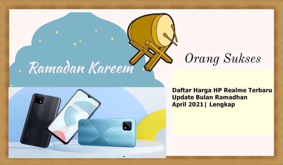 Daftar Harga HP Realme Terbaru, Update Bulan Ramadhan April 2021