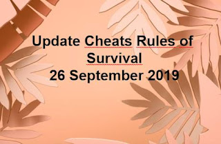 Link Download File Cheats Rules of Survival 26 September 2019