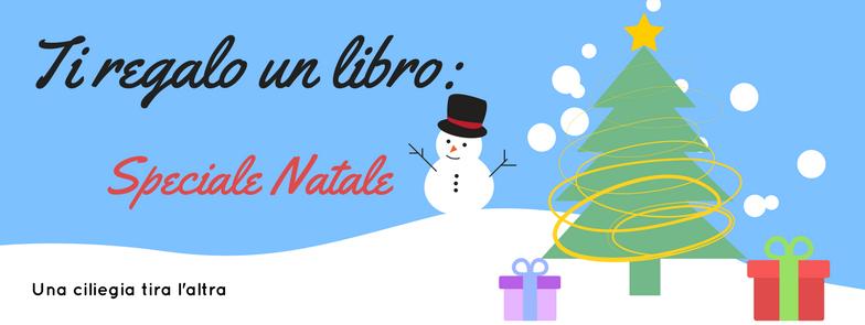 una ciliegia tira l'altra: Ti regalo un libro - Speciale Natale
