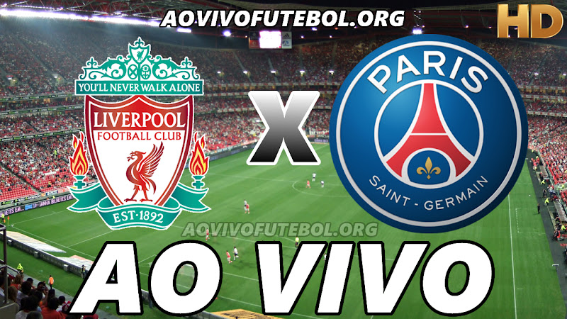 Liverpool x PSG Ao Vivo HD Online