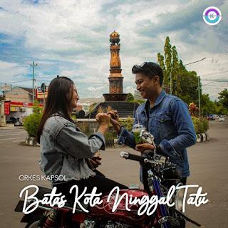 Orkes Kapsol - Batas Kota Ninggal Tatu on iTunes