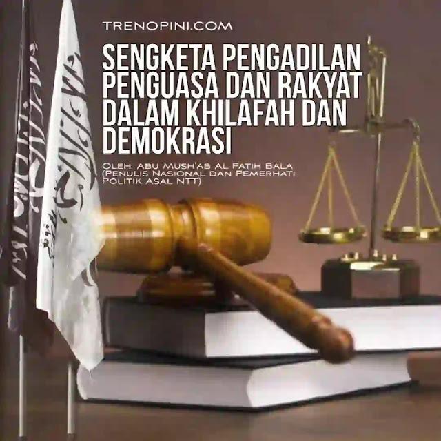 Dalam sejarah peradilan di dunia, sulit ditemukan adanya keadilan bagi rakyat kecil. Kebanyakan kasus antara mereka dengan penguasa seringkali dimenangkan oleh penguasa meskipun rakyatnya benar.