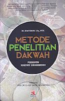 METODE PENELITIAN DAKWAH PENDEKATAN KUALITATIF DAN KUANTITATIF Pengarang : Dr. Dewi Sadiah, S.Ag., M.Pd Penerbit : Rosda