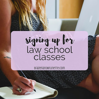 What to Think About Before Signing Up for Law School Classes | brazenandbrunette.com