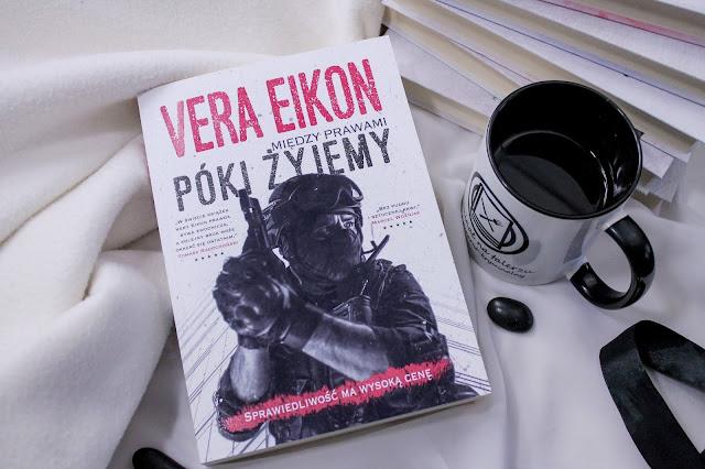 """""""Póki żyjemy"""" Vera Eikon - patronacka recenzja przedpremierowa"""