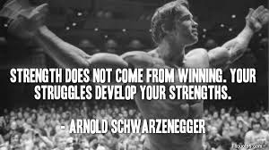 quotes, quote. motivational, inspirational, Arnold Schwarzengger