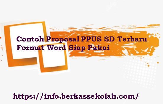 Contoh Proposal PPUS SD Terbaru Format Word Siap Pakai