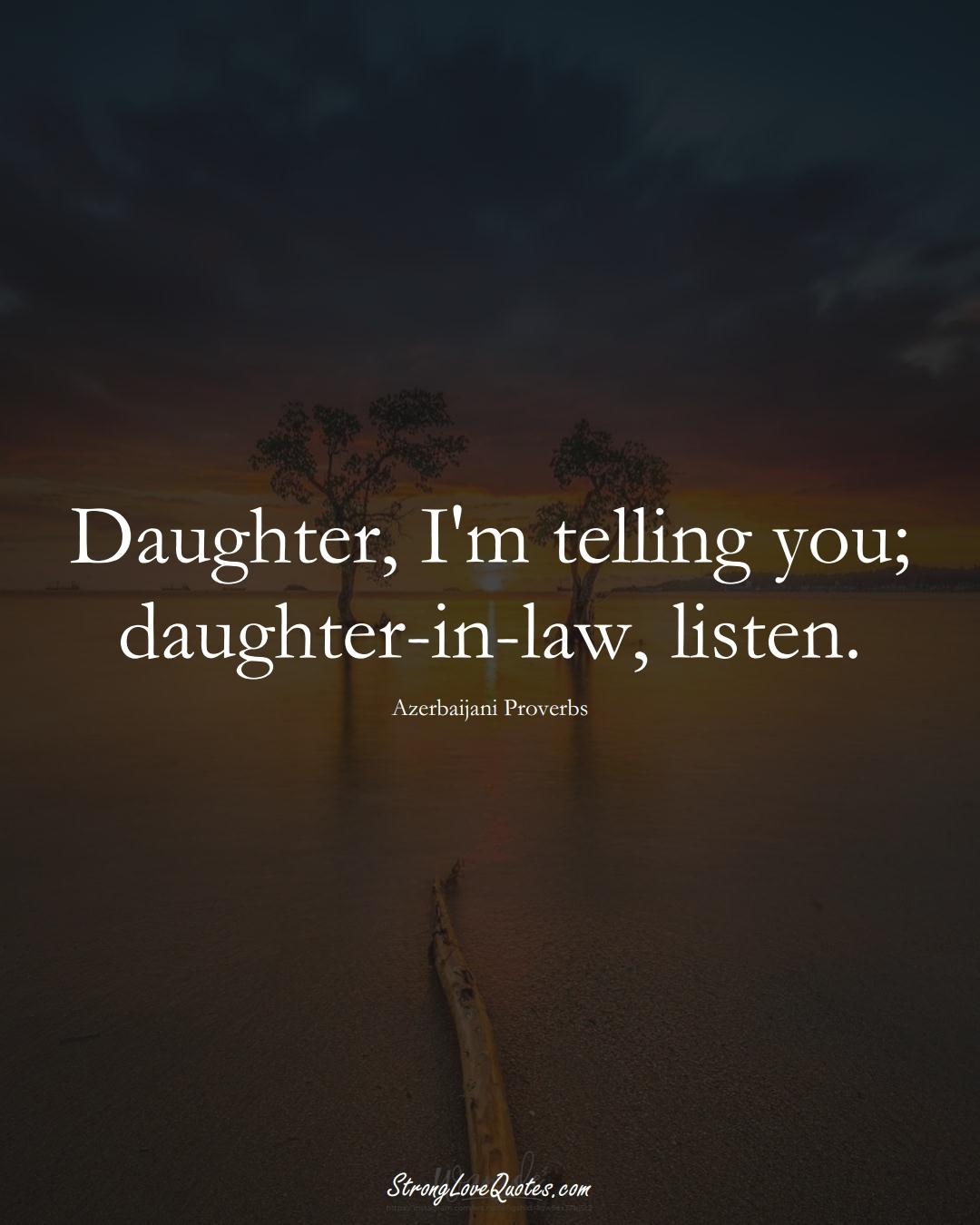 Daughter, I'm telling you; daughter-in-law, listen. (Azerbaijani Sayings);  #AsianSayings