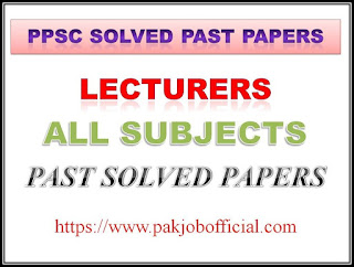 PPSC Lecturers Past Papers All Subjects